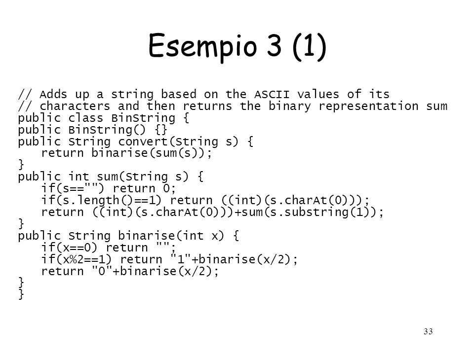 Esempio 3 (1) // Adds up a string based on the ASCII values of its