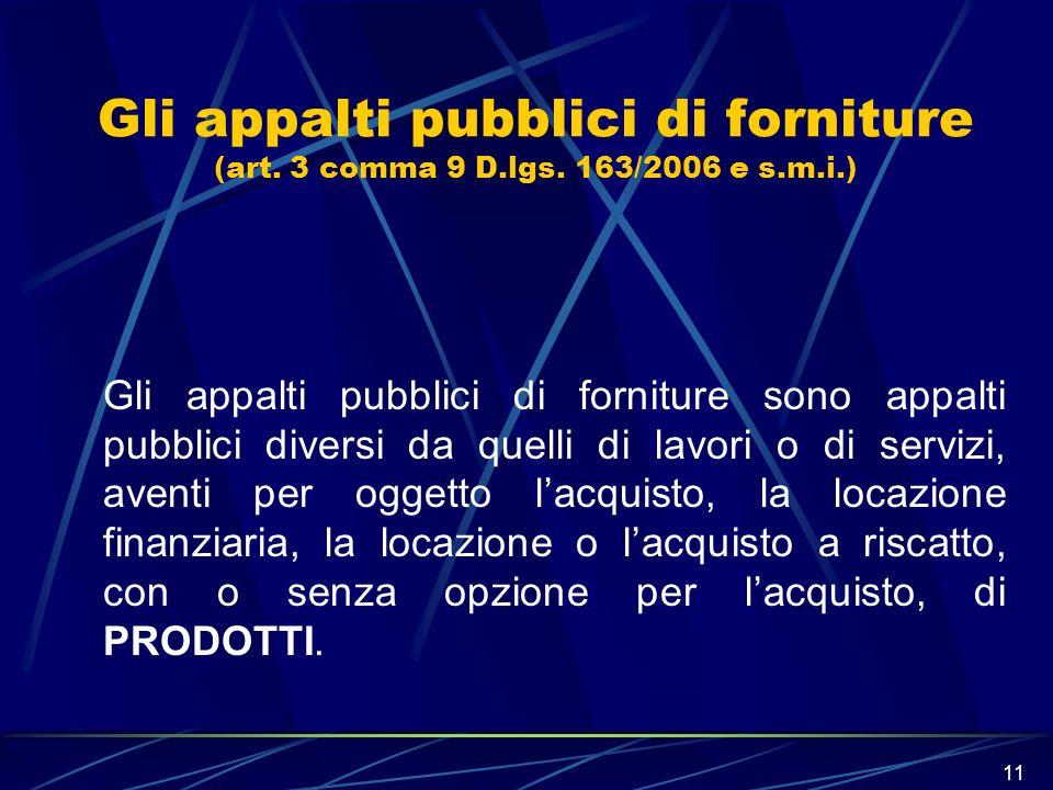 Gli appalti pubblici di forniture (art. 3 comma 9 D. lgs. 163/2006 e s