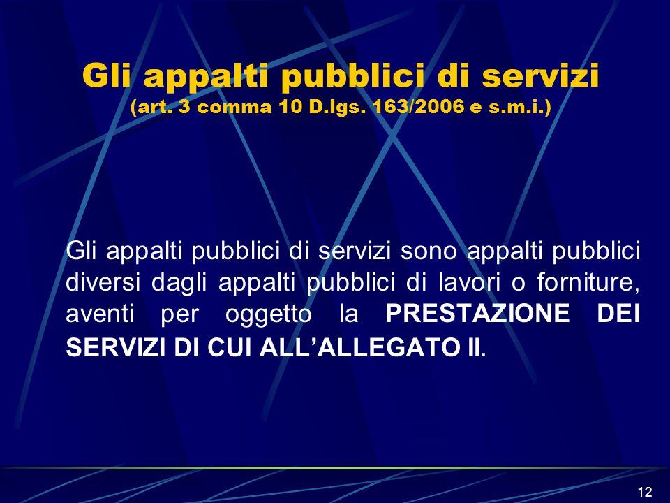 Gli appalti pubblici di servizi (art. 3 comma 10 D. lgs. 163/2006 e s