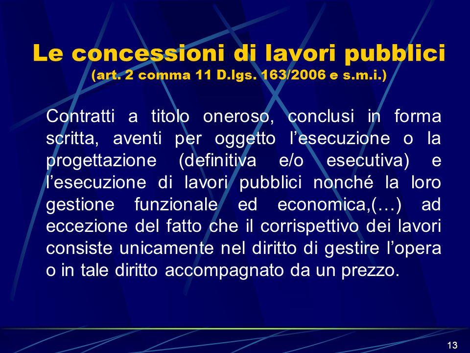 Le concessioni di lavori pubblici (art. 2 comma 11 D.lgs. 163/2006 e s.m.i.)