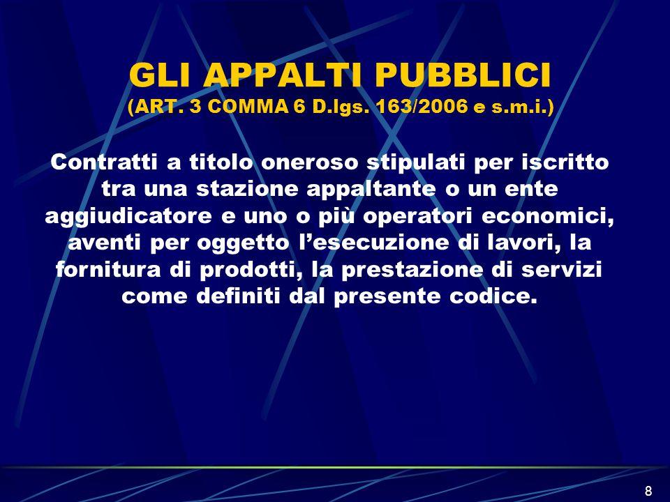 GLI APPALTI PUBBLICI (ART. 3 COMMA 6 D.lgs. 163/2006 e s.m.i.)