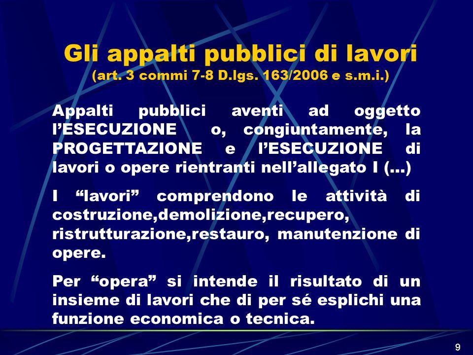 Gli appalti pubblici di lavori (art. 3 commi 7-8 D. lgs. 163/2006 e s