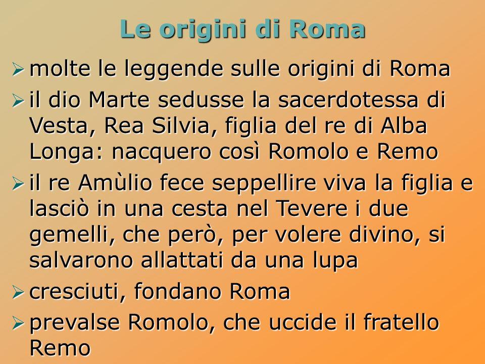 Le origini di Roma molte le leggende sulle origini di Roma