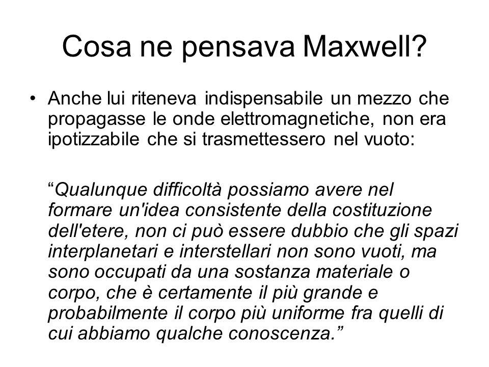 Cosa ne pensava Maxwell