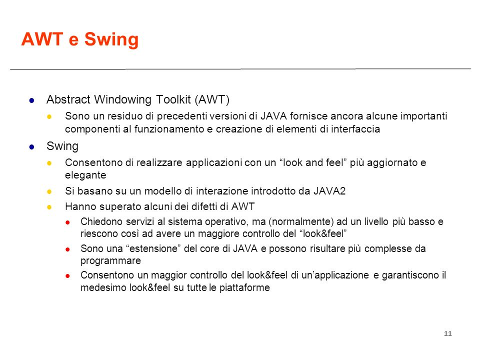 AWT e Swing Abstract Windowing Toolkit (AWT) Swing