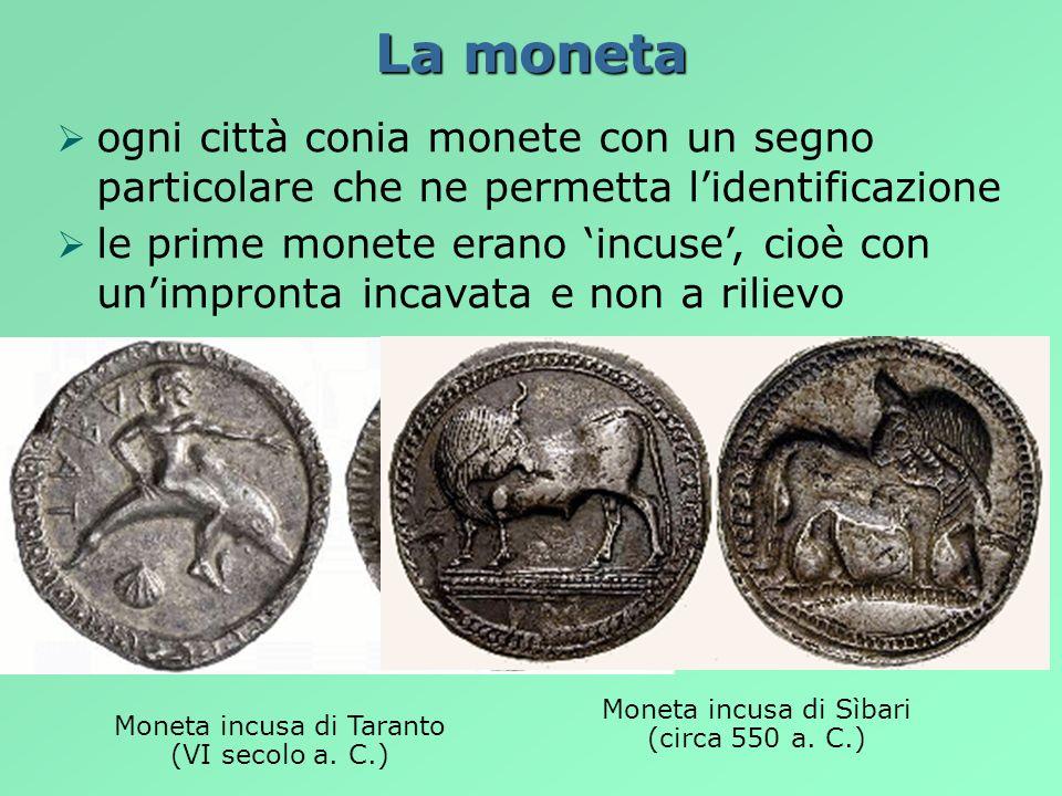 La monetaogni città conia monete con un segno particolare che ne permetta l'identificazione.