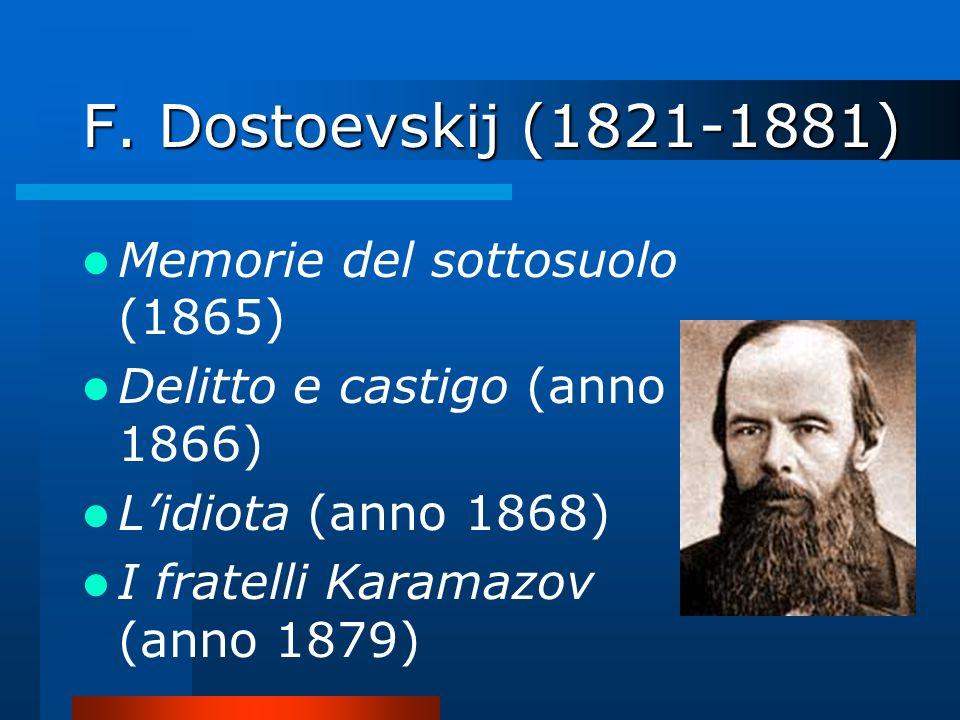 F. Dostoevskij (1821-1881) Memorie del sottosuolo (1865)