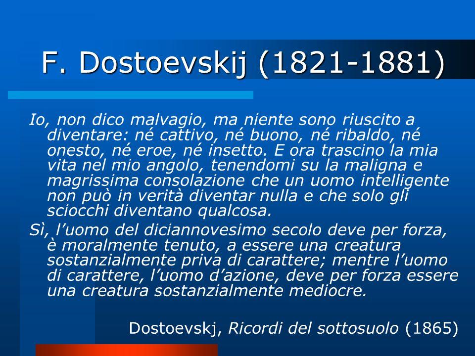 F. Dostoevskij (1821-1881)