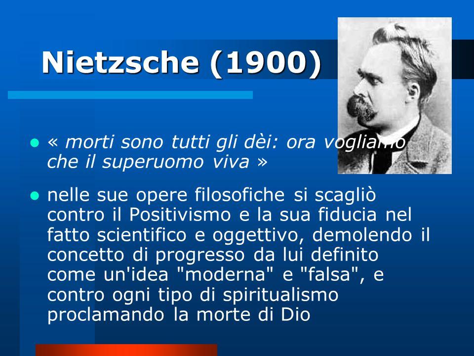Nietzsche (1900) « morti sono tutti gli dèi: ora vogliamo che il superuomo viva »