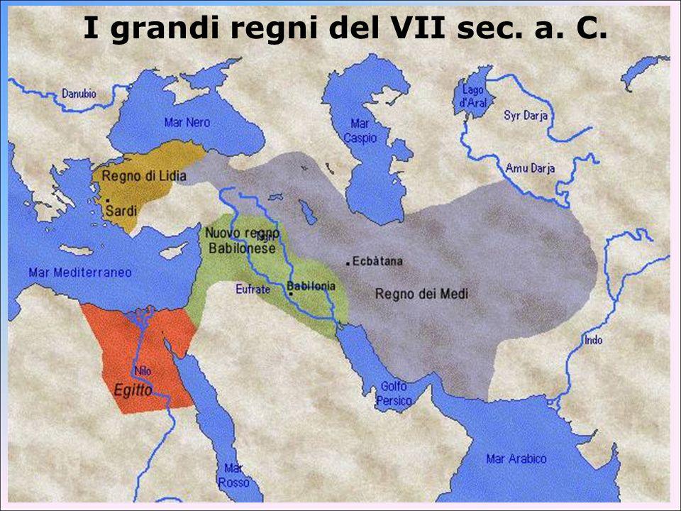 I grandi regni del VII sec. a. C.