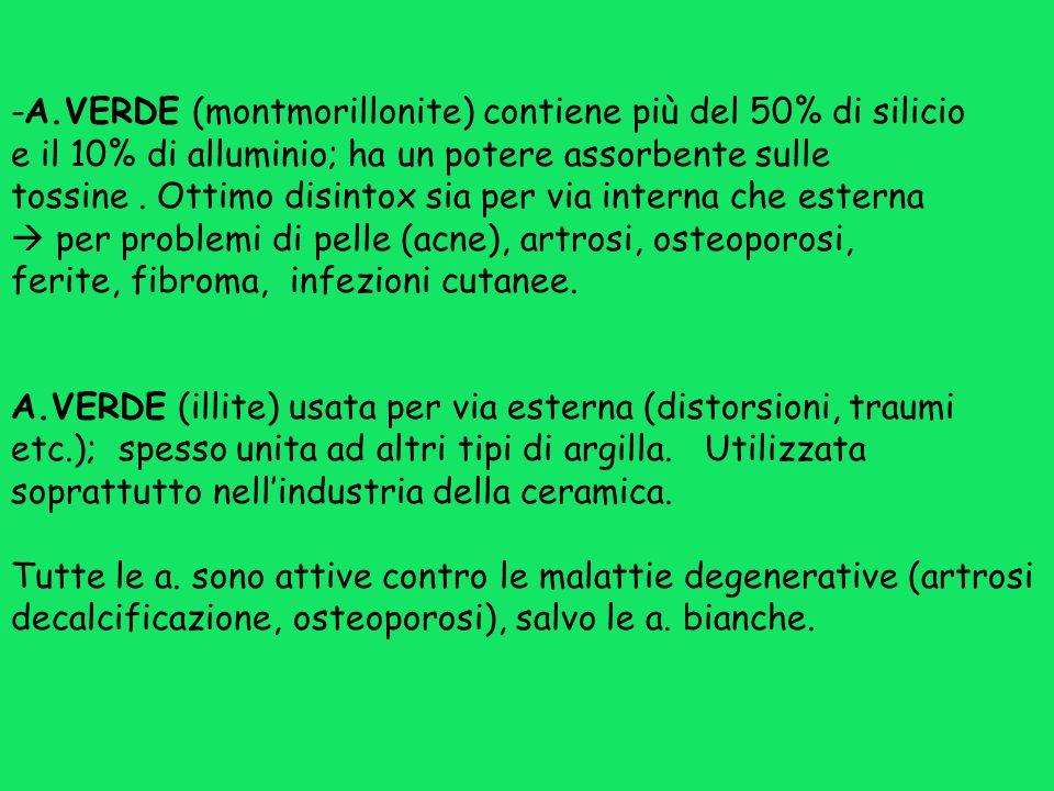 -A.VERDE (montmorillonite) contiene più del 50% di silicio