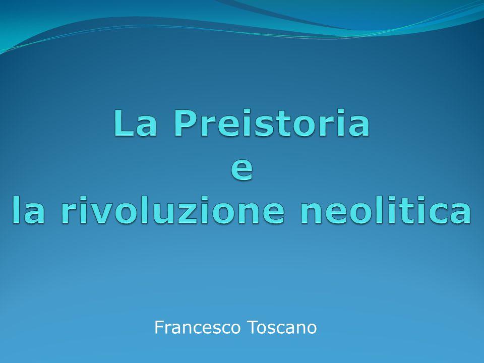 La Preistoria e la rivoluzione neolitica