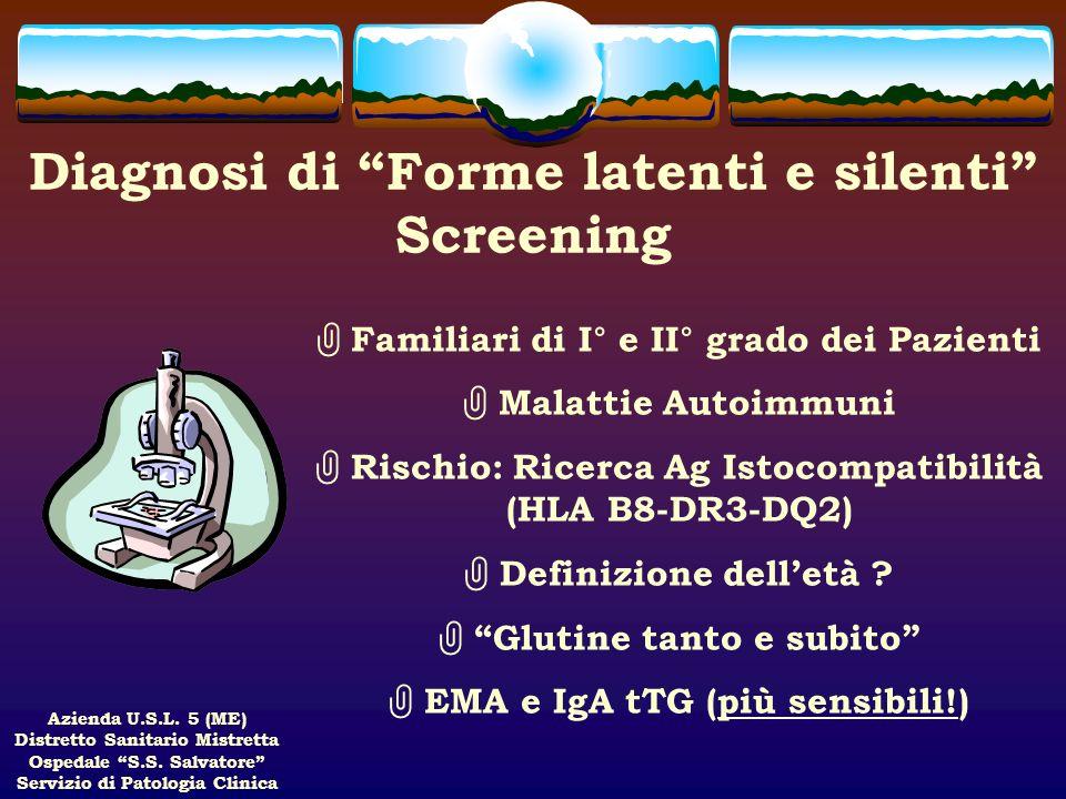 Diagnosi di Forme latenti e silenti Screening