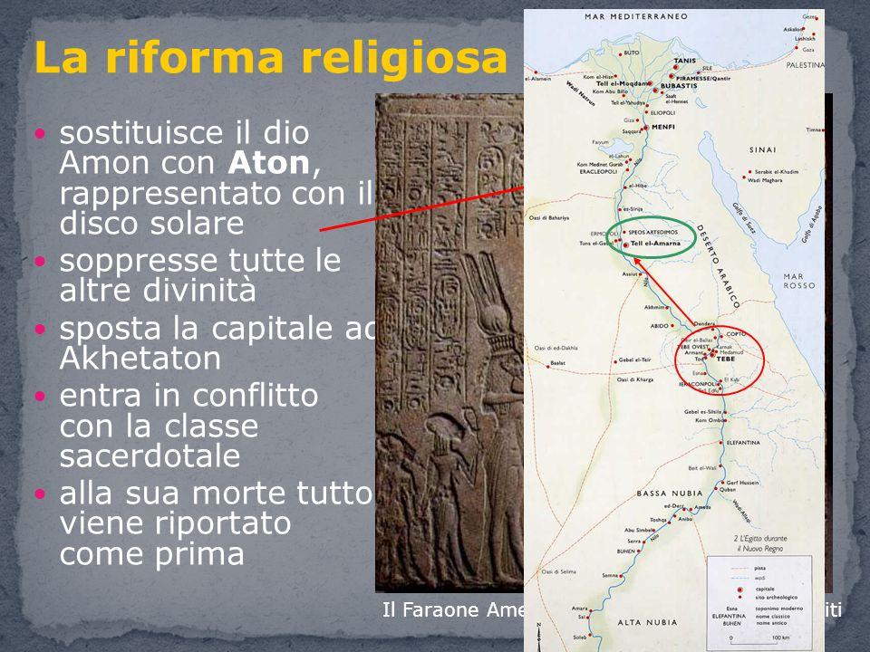 La riforma religiosa sostituisce il dio Amon con Aton, rappresentato con il disco solare. soppresse tutte le altre divinità.
