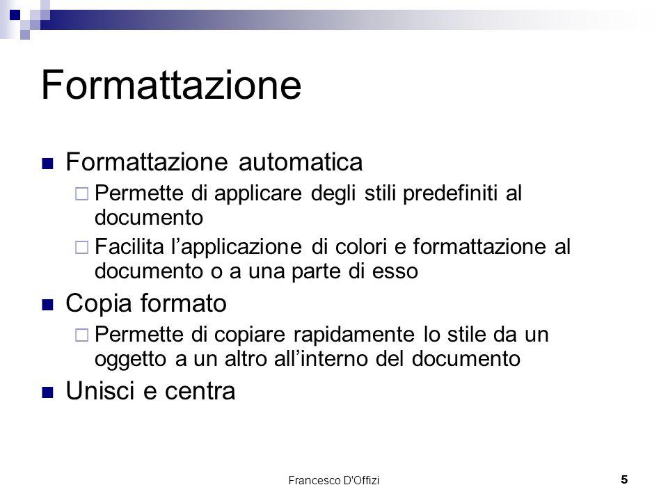 Formattazione Formattazione automatica Copia formato Unisci e centra