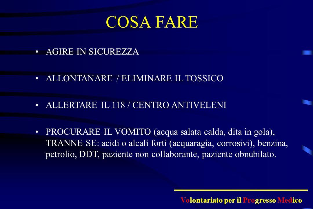 COSA FARE AGIRE IN SICUREZZA ALLONTANARE / ELIMINARE IL TOSSICO