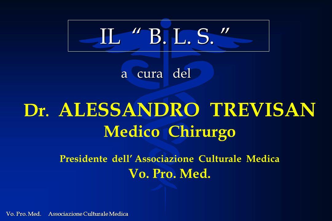 IL B. L. S. Dr. ALESSANDRO TREVISAN Medico Chirurgo a cura del