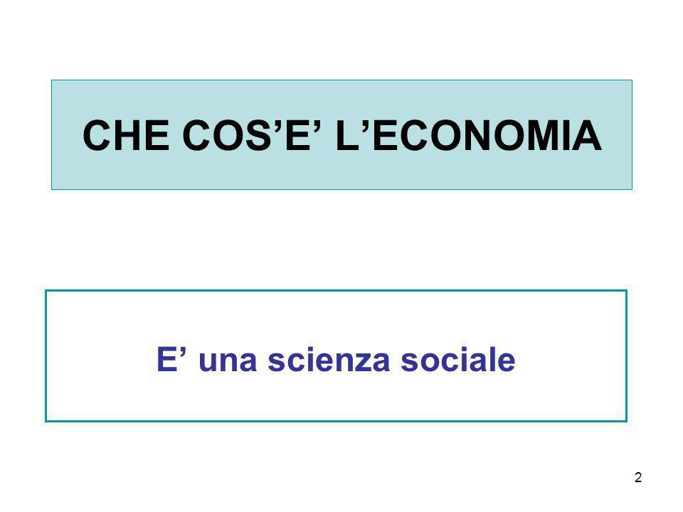 CHE COS'E' L'ECONOMIA E' una scienza sociale