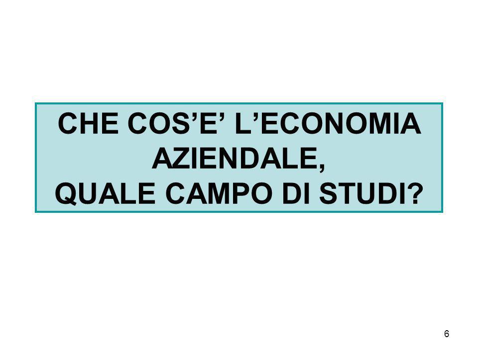 CHE COS'E' L'ECONOMIA AZIENDALE, QUALE CAMPO DI STUDI
