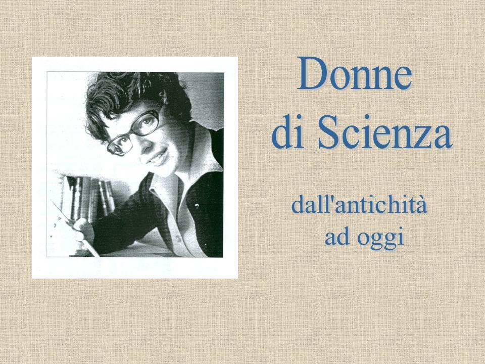 Donne di Scienza dall antichità ad oggi