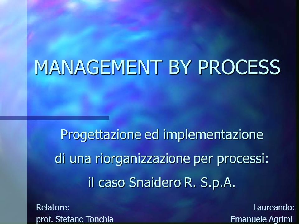 MANAGEMENT BY PROCESS Progettazione ed implementazione