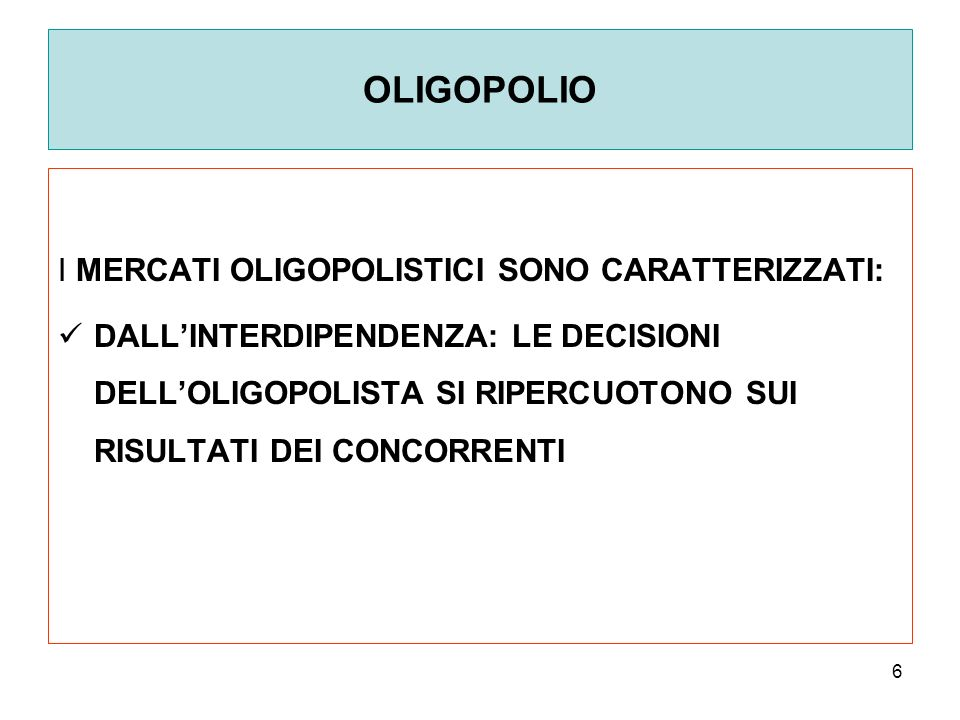 OLIGOPOLIO I MERCATI OLIGOPOLISTICI SONO CARATTERIZZATI:
