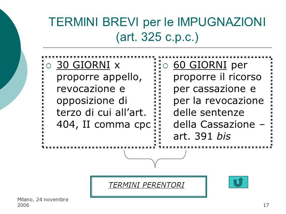 TERMINI BREVI per le IMPUGNAZIONI (art. 325 c.p.c.)