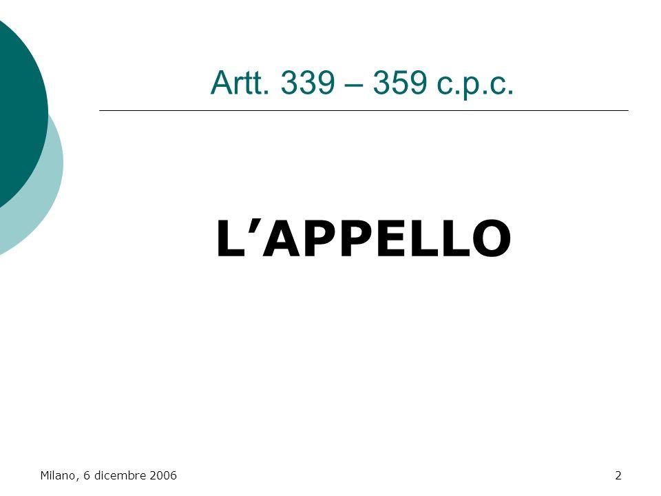 Artt. 339 – 359 c.p.c. L'APPELLO Milano, 6 dicembre 2006