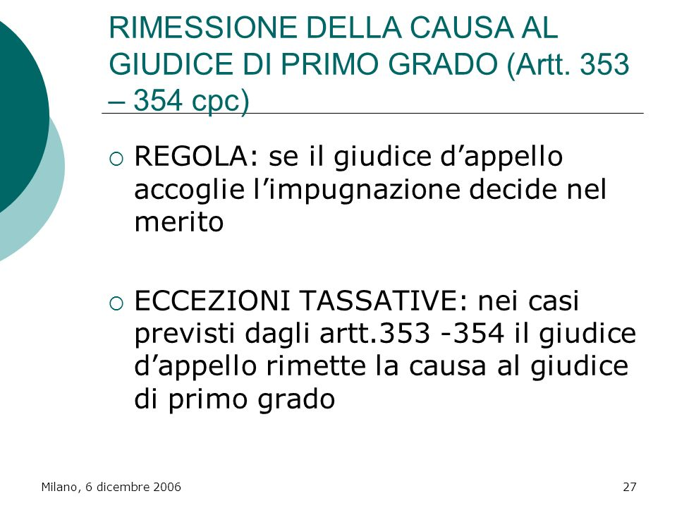 RIMESSIONE DELLA CAUSA AL GIUDICE DI PRIMO GRADO (Artt. 353 – 354 cpc)