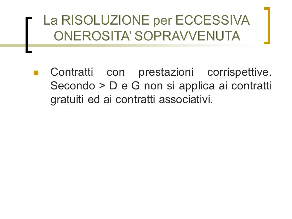 La RISOLUZIONE per ECCESSIVA ONEROSITA' SOPRAVVENUTA