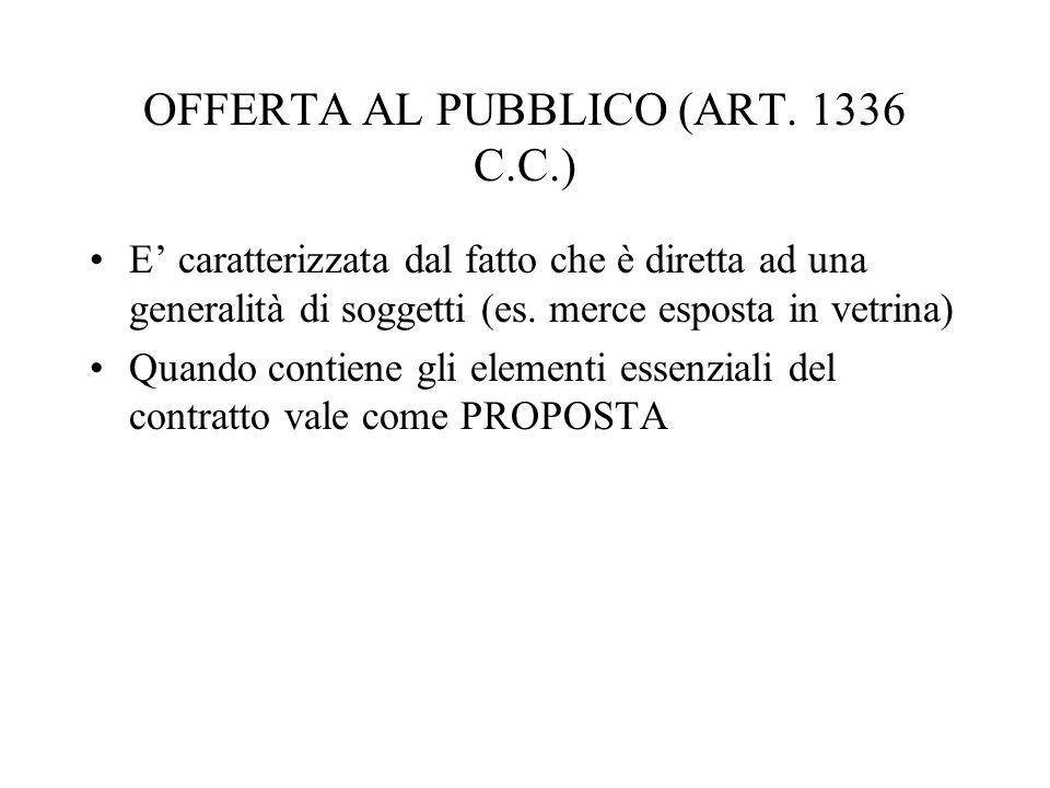 OFFERTA AL PUBBLICO (ART. 1336 C.C.)
