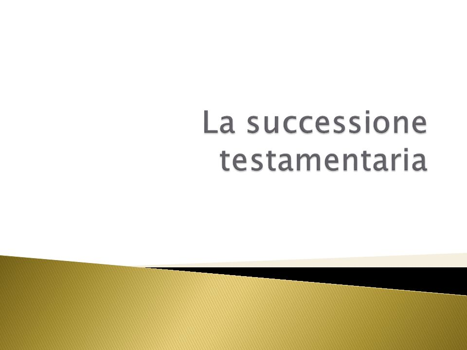 La successione testamentaria