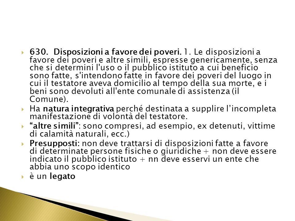 630. Disposizioni a favore dei poveri. 1