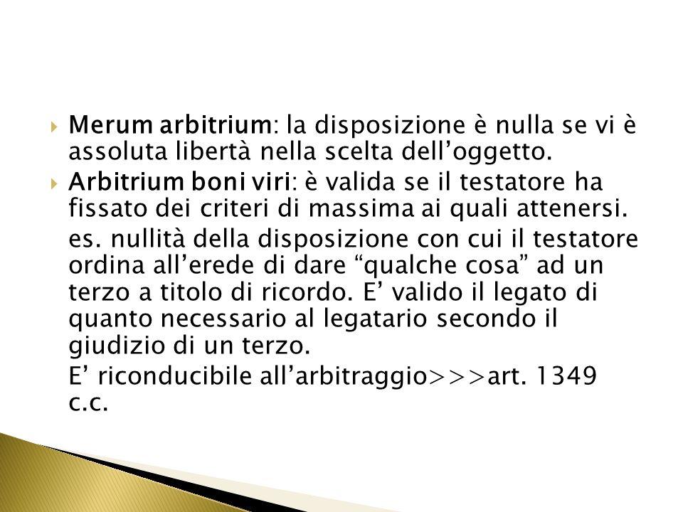 Merum arbitrium: la disposizione è nulla se vi è assoluta libertà nella scelta dell'oggetto.