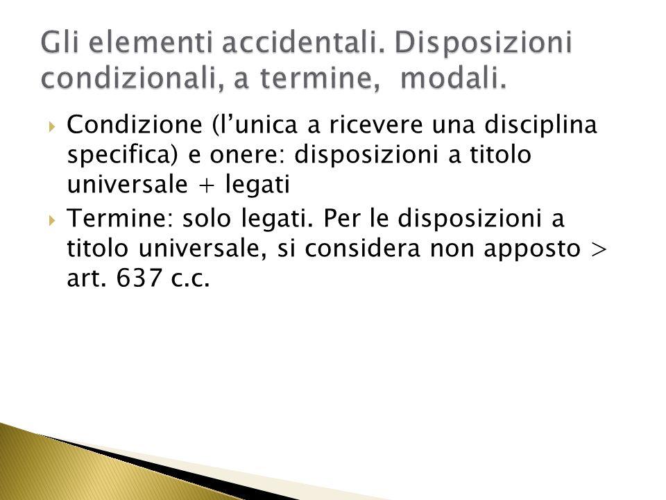 Gli elementi accidentali. Disposizioni condizionali, a termine, modali.