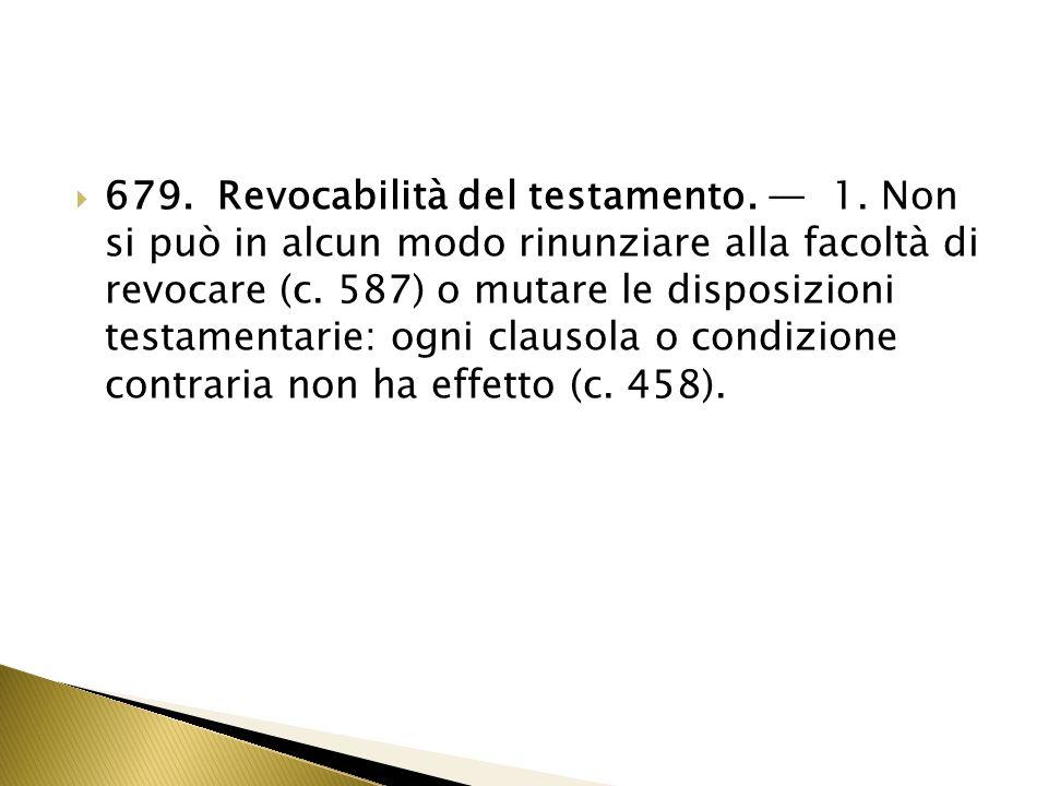 679. Revocabilità del testamento. — 1