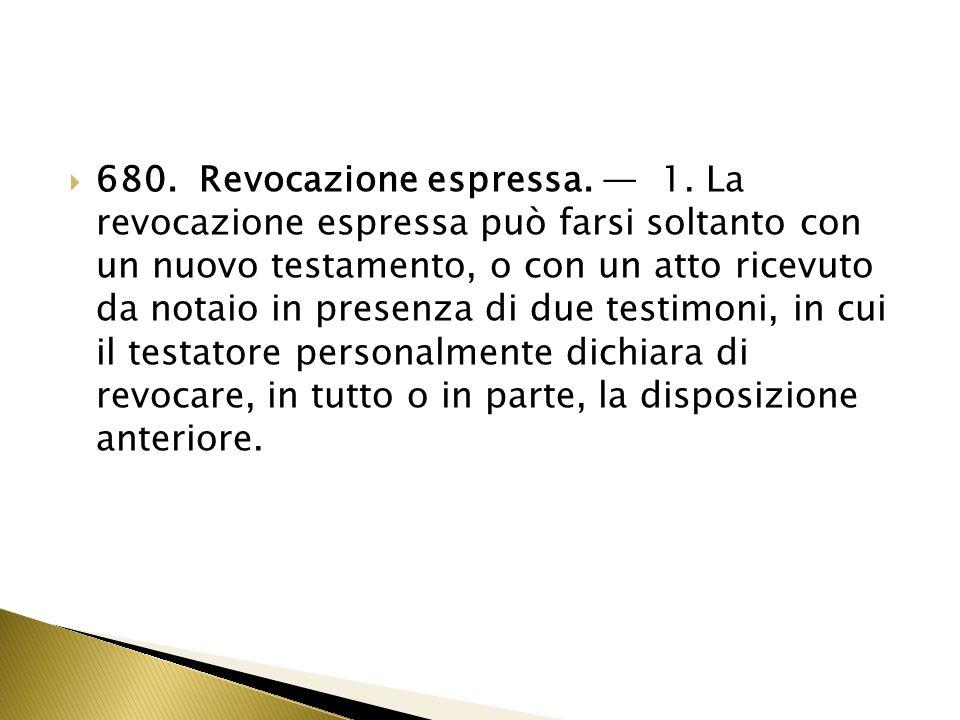 680. Revocazione espressa. — 1