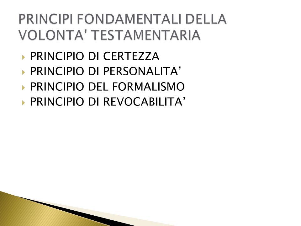PRINCIPI FONDAMENTALI DELLA VOLONTA' TESTAMENTARIA