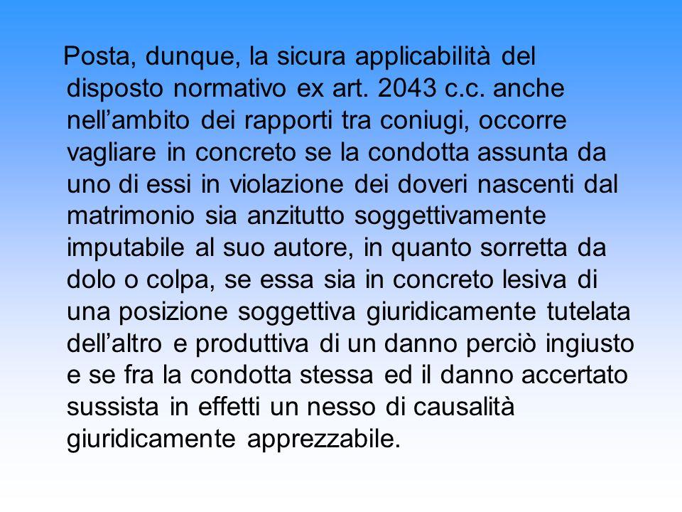 Posta, dunque, la sicura applicabilità del disposto normativo ex art