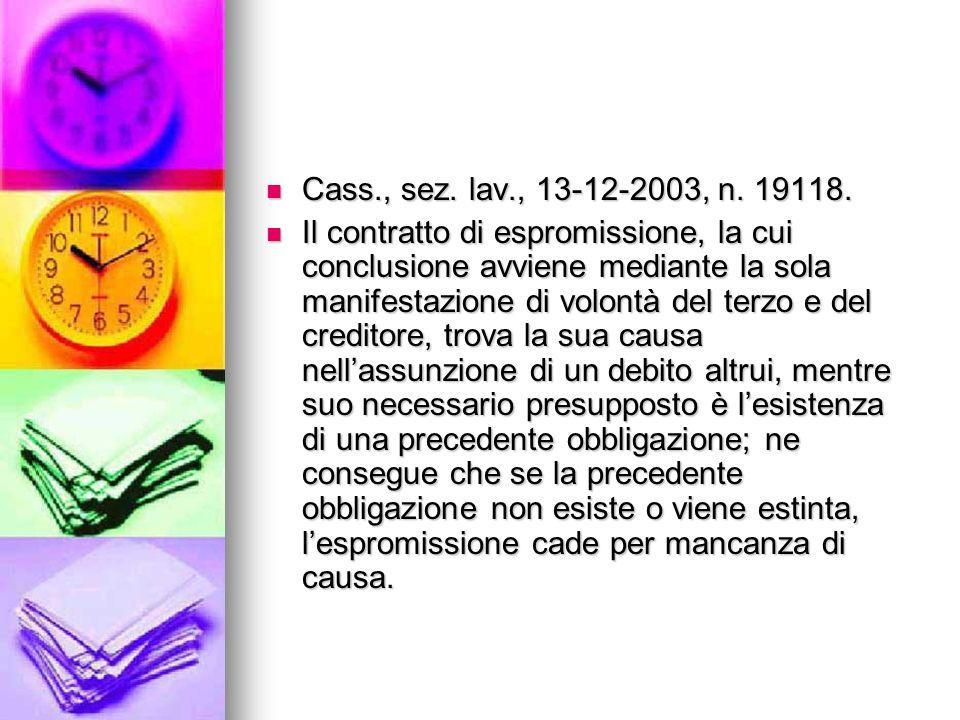 Cass., sez. lav., 13-12-2003, n. 19118.