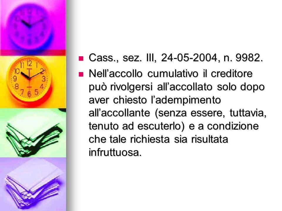 Cass., sez. III, 24-05-2004, n. 9982.