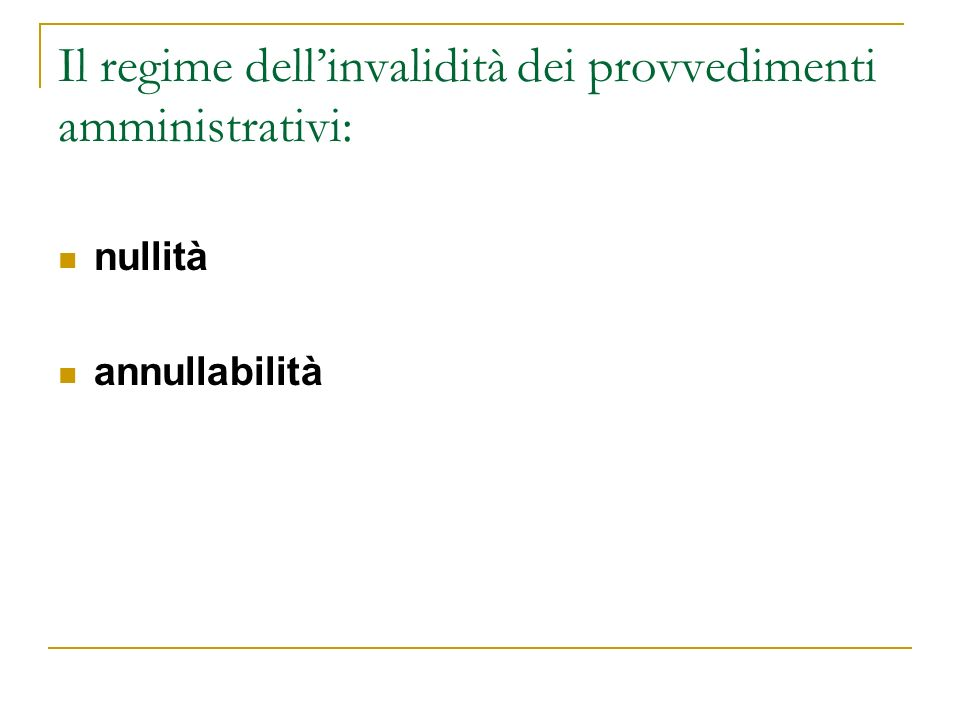 Il regime dell'invalidità dei provvedimenti amministrativi: