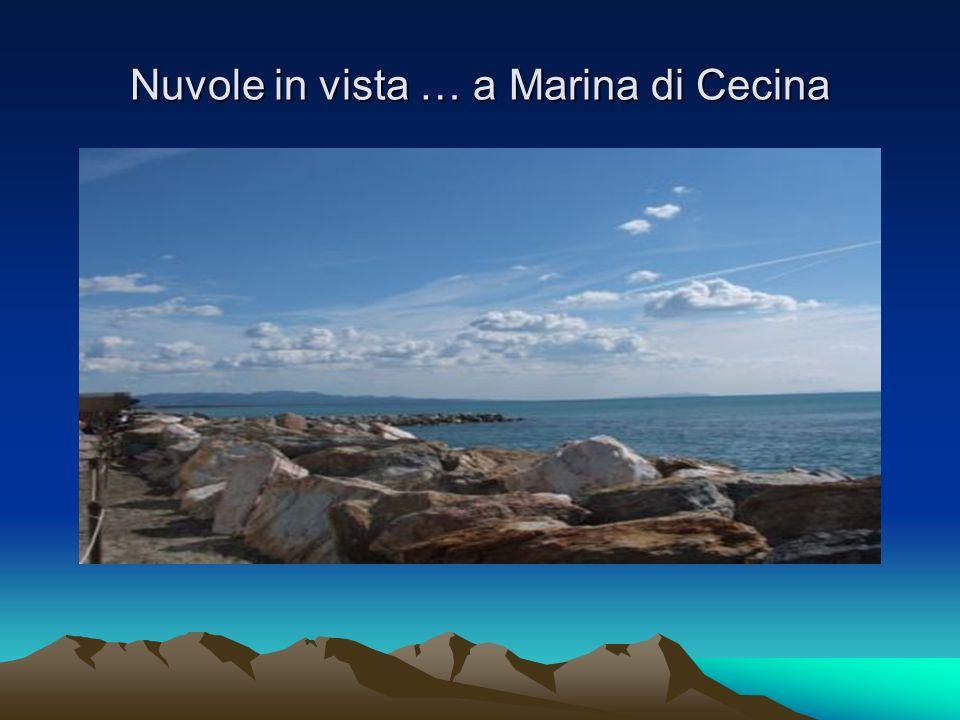 Nuvole in vista … a Marina di Cecina