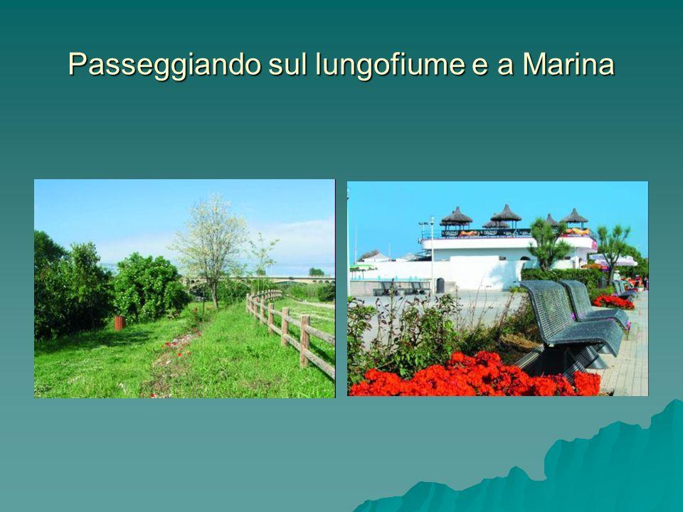 Passeggiando sul lungofiume e a Marina