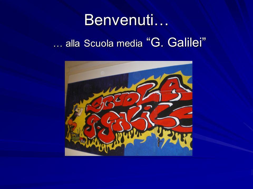 Benvenuti… … alla Scuola media G. Galilei