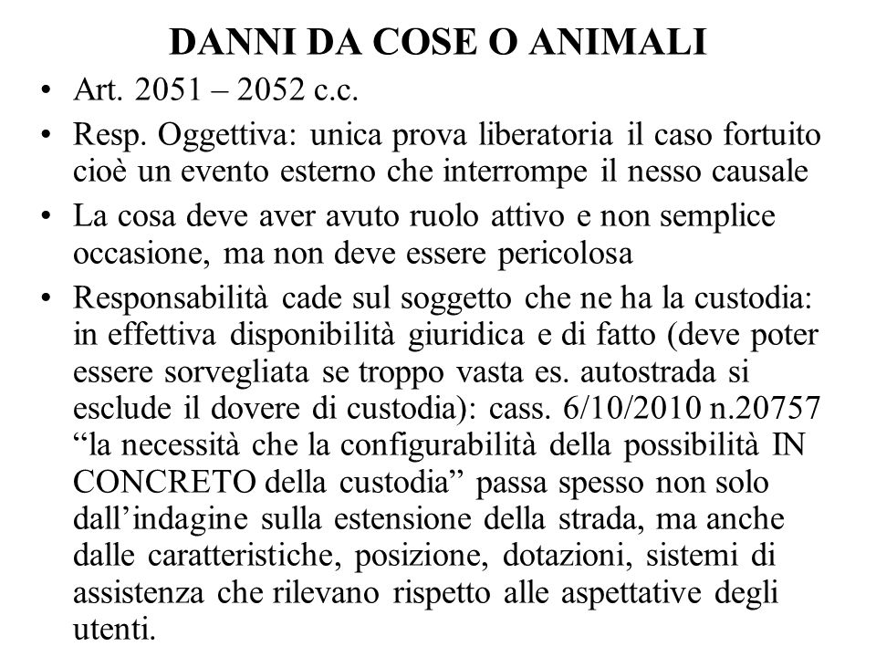 DANNI DA COSE O ANIMALI Art. 2051 – 2052 c.c.