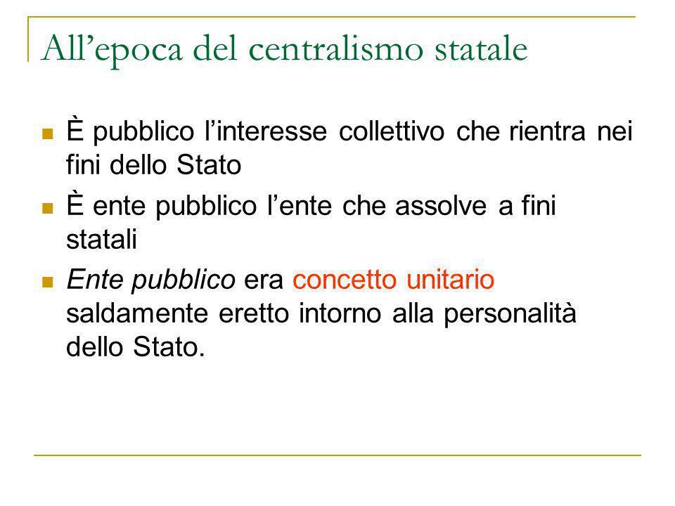All'epoca del centralismo statale