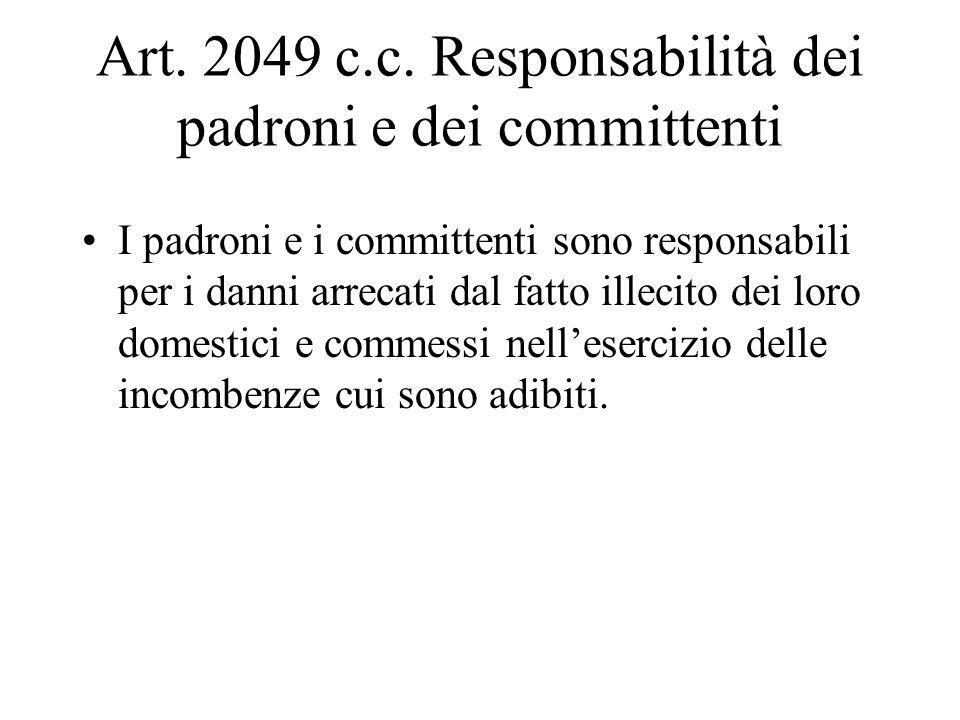 Art. 2049 c.c. Responsabilità dei padroni e dei committenti