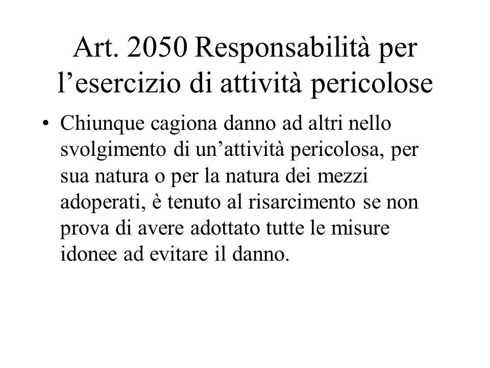 Art. 2050 Responsabilità per l'esercizio di attività pericolose