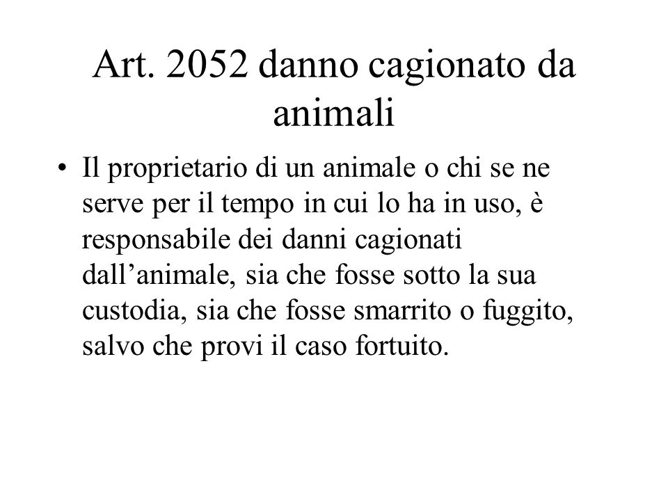 Art. 2052 danno cagionato da animali